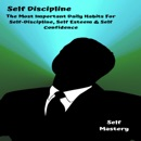 Download Self Discipline: The Most Important Daily Habits for Self-Discipline, Self Esteem & Self Confidence (Unabridged) MP3