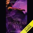 My Soul to Keep: Soul Screamers, Book 3 (Unabridged) MP3 Audiobook