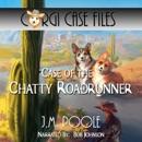 Case of the Chatty Roadrunner: Corgi Case Files, Book 6 (Unabridged) MP3 Audiobook