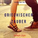 Griechischer Zauber [Greek Magic]: Die Liebe auf Reisen - Buch 5 [Love on Travel - Book 5] (Unabridged) mp3 descargar