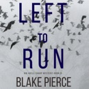 Left To Run (An Adele Sharp Mystery—Book Two) MP3 Audiobook
