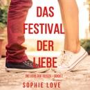 Das Festival der Liebe (Die Liebe auf Reisen – Buch #1) mp3 descargar
