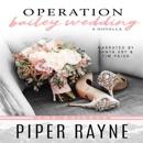 Operation Bailey Wedding: A Bailey Series Novella MP3 Audiobook