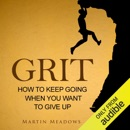 Grit: How to Keep Going When You Want to Give Up (Unabridged) MP3 Audiobook