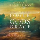 Operating in the Power of God's Grace: Discover the Secret of Fruitfulness MP3 Audiobook