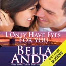 I Only Have Eyes for You: San Francisco Sullivans, Book 4 (Unabridged) MP3 Audiobook