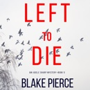 Left To Die (An Adele Sharp Mystery—Book One) mp3 descargar