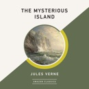 The Mysterious Island (AmazonClassics Edition) (Unabridged) MP3 Audiobook