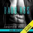 Badd Ass: Badd Brothers, Book 2 (Unabridged) MP3 Audiobook