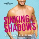 Sinking in the Shadows: The Dating Trilogy, Book 2 MP3 Audiobook