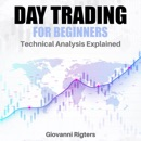 Day Trading for Beginners: Technical Analysis Explained mp3 descargar