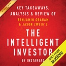 The Intelligent Investor: The Definitive Book on Value Investing, by Benjamin Graham and Jason Zweig: Key Takeaways, Analysis & Review (Unabridged) MP3 Audiobook