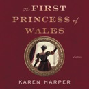 The First Princess of Wales MP3 Audiobook