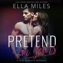Pretend I'm Yours: A Fake Marriage Romance MP3 Audiobook