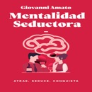 Mentalidad Seductora: Atrae, Seduce, Conquista [Seductive Mindset: Attract, Seduce, Conquer] (Unabridged) descarga de libros electrónicos
