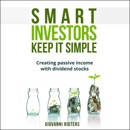Smart Investors Keep It Simple: Creating Passive Income with Dividend Stocks (Unabridged) mp3 descargar