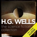 H.G. Wells: The Science Fiction Collection (Unabridged) MP3 Audiobook