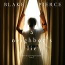 Neighbor's Lie, A (A Chloe Fine Psychological Suspense Mystery—Book 2) MP3 Audiobook