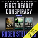 First Deadly Conspiracy - Box Set: McRyan Mystery Series, Books 1-3 (Unabridged) MP3 Audiobook