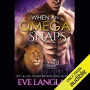 When an Omega Snaps: A Lion's Pride, Book 3 (Unabridged) MP3 Audiobook