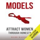 Models: Attract Women Through Honesty (Unabridged) MP3 Audiobook