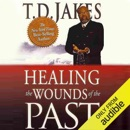 Healing the Wounds of the Past (Unabridged) MP3 Audiobook