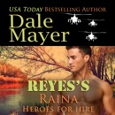 Reyes's Raina: Book 18: Heroes For Hire MP3 Audiobook