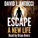 Escape: A New Life: Escape Trilogy, Book 1 (Unabridged) MP3 Audiobook