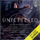 Unfettered: Tales By Masters of Fantasy (Unabridged) MP3 Audiobook