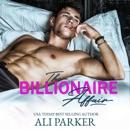 The Billionaire Affair: A Billionaire Bad Boy Rom Com (Unabridged) MP3 Audiobook
