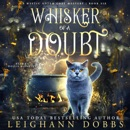 Whisker of a Doubt: Mystic Notch Cozy Mystery Series, Book 6 (Unabridged) MP3 Audiobook