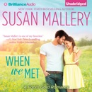 When We Met: A Fool's Gold Romance, Book 13 (Unabridged) MP3 Audiobook