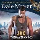 Jax: The Mavericks, Book 3 (Unabridged) MP3 Audiobook