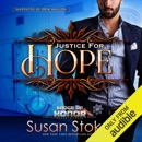 Justice for Hope: Badge of Honor: Texas Heroes, Book 12 (Unabridged) MP3 Audiobook