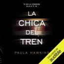 Download La chica del tren [The Girl on the Train] (Narración en Castellano) (Unabridged) MP3