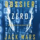 Dossier Zero (Uno spy thriller della serie Agente Zero—Libro #5) MP3 Audiobook