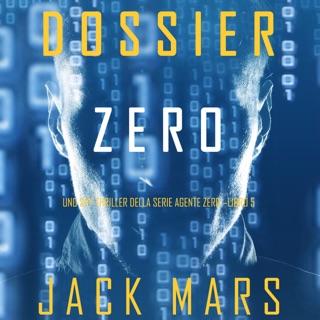 Dossier Zero (Uno spy thriller della serie Agente Zero—Libro #5) E-Book Download