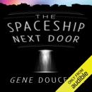 The Spaceship Next Door (Unabridged) MP3 Audiobook