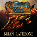 Regal: Dragons of epic fantasy bring hope and absolution in this exciting conclusion MP3 Audiobook