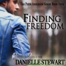 Finding Freedom: Piper Anderson Series, Book 4 (Unabridged) MP3 Audiobook