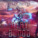 Nero Blood - A Space Fantasy Romance: The Neron Rising Saga, Book 4 (Unabridged) MP3 Audiobook