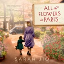 All the Flowers in Paris: A Novel (Unabridged) MP3 Audiobook