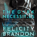 The Dark Necessities: Audio Trilogy Collection (Unabridged) MP3 Audiobook