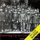Growing Up in Coal Country (Unabridged) MP3 Audiobook
