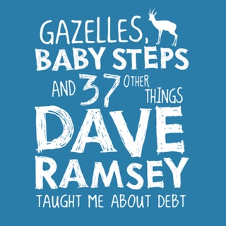 Gazelles, Baby Steps & 37 Other Things: Dave Ramsey Taught Me About Debt E-Book Download