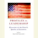 Profiles in Leadership: Historians on the Elusive Quality of Greatness (Unabridged) MP3 Audiobook