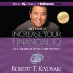 Rich Dad's Increase Your Financial IQ: Get Smarter with Your Money (Unabridged)