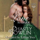 Download A Love So Dark: Dark Regency, Book 4 (Unabridged) MP3
