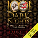 Falling Under You: A Fixed Trilogy Novella - 1001 Dark Nights (Unabridged) MP3 Audiobook