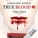 Club Dead: True Blood 3 MP3 Audiobook